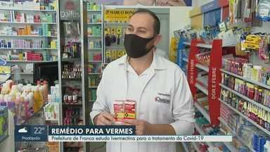 Prefeitura de Franca, SP, estuda ivermectina para o tratamento da Covid-19 - Executivo encomendou estudo para entender se medicamento tem eficácia contra o coronavírus.