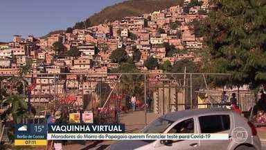 Moradores do Morro do Papagaio fazem vaquinha para comprar testes para Covid-19 - Iniciativa pode ajudar a identificar pessoas da comunidade que estão com a doença, mas ainda não sabem.