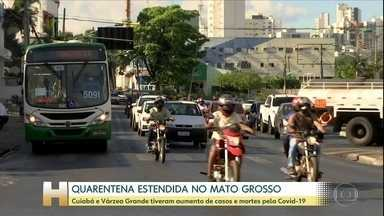 Quarentena é estendida no Mato Grosso - Cuiabá e Várzea Grande tiveram aumento de casos e mortes da Covid-19.