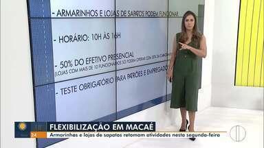 Nova flexibilização passa a valer em Macaé - Armarinhos e lojas de sapato estão autorizados a funcionar com horário reduzido.
