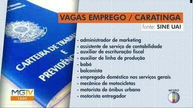 Confira vagas de emprego disponíveis em Caratinga e Governador Valadares - Oportunidades são para várias áreas.