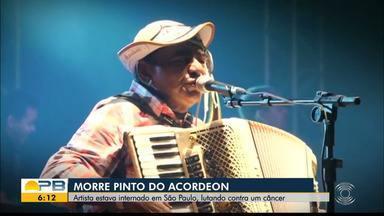 Morre o cantor paraibano Pinto do Acordeon - Ele era natural de Conceição de Piancó e estava se tratando de câncer em São Paulo