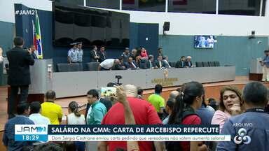 Salário na CMM é assunto de carta do Arcebispo de Manaus - Dom Sérgio Castriane enviou carta pedindo que vereadores não votem aumento salarial