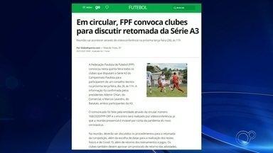 FPF convoca clubes para discutir retomada da Série A3 - A Federação Paulista de Futebol (FPF) convocou na quinta-feira (23) todos os clubes que disputam a Série A3 do Campeonato Paulista para participarem de um conselho técnico na próxima terça-feira (28), às 11h.