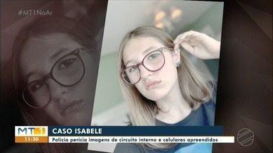 Caso Isabele: imagens de câmeras de segurança passam por perícia - Caso Isabele: imagens de câmeras de segurança passam por perícia.