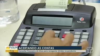 Consultor financeiro dá dicas para renegociar dívidas na pandemia - Confira.
