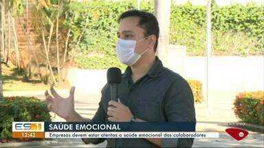 Empresas devem estar atentas a saúde emocional dos colaboradores durante pandemia, no ES - Veja a reportagem.