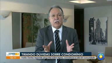 Especialista tira dúvidas dos telespectadores sobre a convivência em condomínios - Inaldo Dantas responde mensagens enviadas dos telespectadores do JPB1.