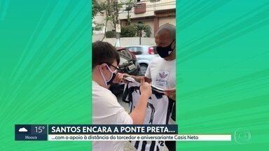 Com o apoio à distância do aniversariante Casis Neto, Santos encara a Ponte Preta - Com o apoio à distância do aniversariante Casis Neto, Santos encara a Ponte Preta