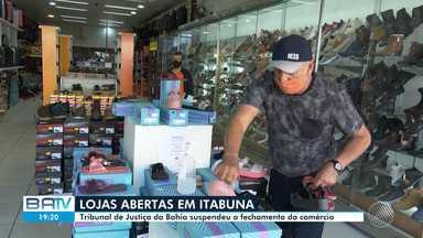 Justiça permite reabertura da fase dois do comércio de Itabuna, sul do estado - Nesta etapa, serviços não essenciais poderão retornar às atividades.