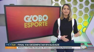 Globo Esporte está de volta na telinha da RPC - O programa volta ao ar, na próxima segunda-feira(03). Mas antes, neste fim de semana, Athletico e Coritiba começam a disputa pela final do Campeonato Paranaense