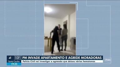 Polícia vai ouvir jovens agredidas por PM dentro de apartamento em Lages - Polícia vai ouvir jovens agredidas por PM dentro de apartamento em Lages