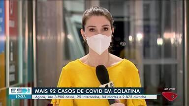Colatina, ES, confirma 92 novos casos da Covid-19 em 24 horas - Confira na reportagem.