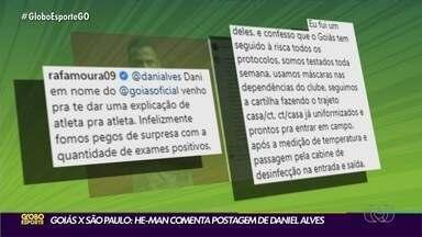 He-man rebate postagem de Daniel Alves nas redes sociais - Atacante do Goiás respondeu crítica de meia tricolor na internet