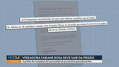 Vereadora Fabiane Rosa tem prisão convertida para domiciliar - Ela é investigada em um suposto esquema de rachadinha.