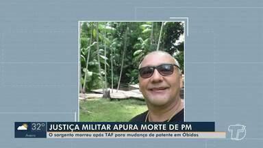 Justiça apura morte de sargento da Polícia Militar após TAF em Óbidos - Militar morreu após fazer teste de aptidão física para mudança de patente.