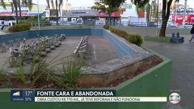 Fonte da Praça do Relógio, em Taguatinga, está desativada há três anos - Fonte foi construída sem licitação por uma empresa ligada ao filho do Benedito Domingos, então administrador da cidade.
