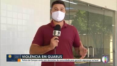 Polícia de Guarus conta com denúncias da comunidade para garantir segurança no local - Receio é de que o fim de semana seja tão violento quanto o último.