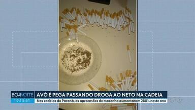 Avó é pega passando droga ao neto na cadeia no interior do Paraná - Nas cadeias do estado, as apreensões de maconha aumentaram 280% neste ano.