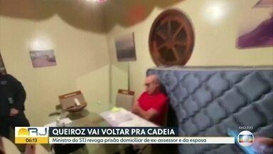 Justiça determina que Fabrício Queiroz volte para a cadeia - Ministro do STF revoga prisão domiciliar de ex-assessor de Flávio Bolsonaro e da esposa dele