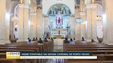 Padre de Porto Velho é escolhido para se tornar bispo em cidade do Amazonas - Padre Antonio Fontenelle vai para Humaitá.