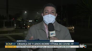 Criança de 11 anos morre vítima de COVID-19 - Caso foi registrado em Arapongas, que tem 66 mortes pela doença.
