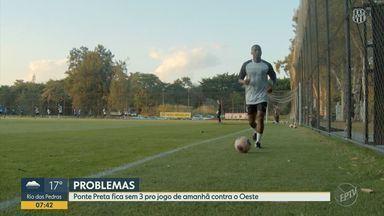 Ponte Preta encara o Oeste com desfalques de três jogadores - Atacantes Osman e Bruno Rodrigues têm lesões musculares; zagueiro Rayan sofreu fraturas no rosto. Partida é nesta terça-feira (18), no Estádio do Canindé.