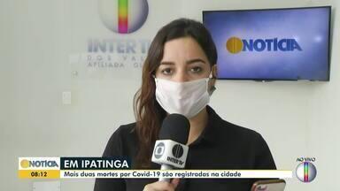 Ipatinga registra mais duas mortes por Covid-19 - Confira a situação da doença no Vale do Aço