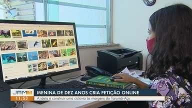 Menina de 10 anos faz petição online para construção de ciclovia às margens do Tarumã-Açu - Ideia surgiu durante uma viagem em família para Austrália.