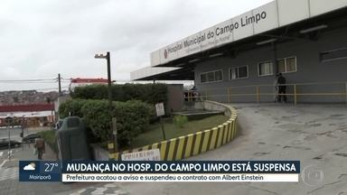 Prefeitura suspende contrato para gestão do pronto-socorro do Hosp. do Campo Limpo - A prefeitura cancelou o contrato com o Hospital Albert Einstein depois de acatar recomendação do Tribunal de Contas do Município e da pressão dos servidores, que reclamam do sucateamento da unidade.