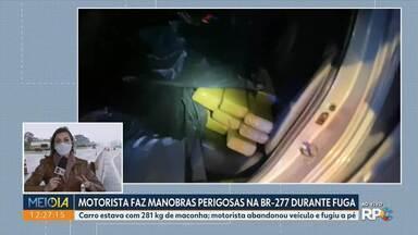 Motorista faz manobras perigosas em rodovia durante fuga - Carro estava com 281 kg de maconha; motorista abandonou veículo na BR- 277 e fugiu a pé