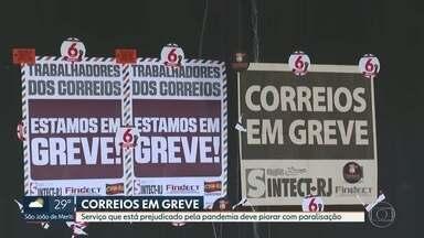 Trabalhadores dos Correios entram em greve - Serviço que já estava prejudicado pela pandemia deve piorar.