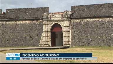 Fortaleza de Santa Catarina é incluída em programa de concessões - Incentivo ao turismo