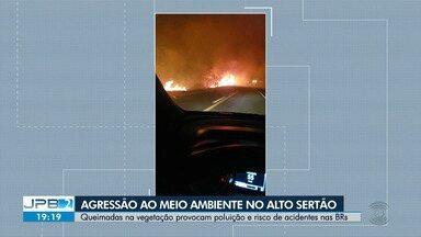 Queimadas na vegetação provocam poluição e risco de acidentes no Alto Sertão da Paraíba - Motoristas reclamam da fumaça no meio da pista, sem falar da agressão ao meio ambiente.