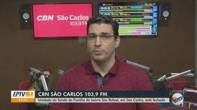 USF do São Rafael em São Carlos fecha para desinfecção após confirmação de caso de Covid - Veja as informações com o apresentador da CBN Flávio Mesquita.