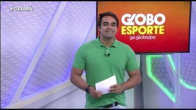 Veja a íntegra do Globo Esporte Pará desta terça-feira, dia 1º - Veja a íntegra do Globo Esporte Pará desta terça-feira, dia 1º