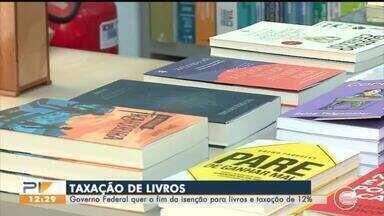 Governo Federal prevê fim da isenção de impostos para livros - Governo Federal prevê fim da isenção de impostos para livros