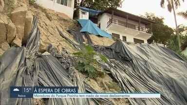 Moradores do Parque Prainha têm medo de novos deslizamentos - Eles aguardam solução para problemas e esperam obras no local.