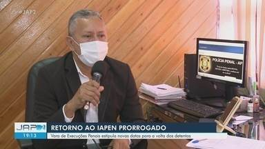 Iapen prorroga retorno de detentos após saída temporária devido novo coronavírus no Amapá - Iapen prorroga retorno de detentos no Amapá
