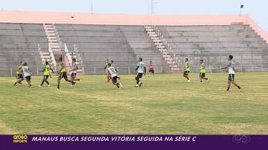 Manaus busca segunda vitória seguida na Série C - Manaus busca segunda vitória seguida na Série C