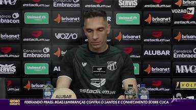 Fernando Prass projeto duelo do Ceará contra Santos e fala sobre Cuca - Saiba mais em ge.globo/ce