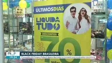 Black Friday Brasileira: Governo Federal oferece descontos no comércio do Sul do Rio - Objetivo da campanha é movimentar a economia. Descontos vão até o dia 13 de setembro.