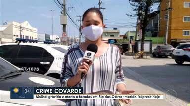 Mulher grávida é morta a facadas em Rio das Ostras, no RJ - Segundo a policia, o motivo do assassinato teria sido ciúmes.