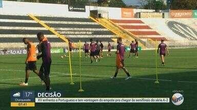 XV enfrenta a Portuguesa com vantagem do empate para chegar às semifinais da Série A-2 - Jogo acontece nesta segunda-feira (14), no Estádio do Canindé.