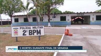 Três pessoas morreram no fim de semana em Ji-Paraná - Briga faz vítimas no bairro São Francisco.
