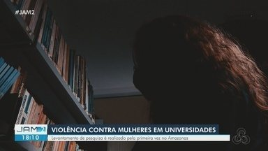 Pesquisa quer identificar casos de violência contra mulheres nas universidades do AM - Levantamento é realizado pela primeira vez no estado.