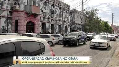 MP do Ceará faz uma operação contra uma quadrilha formada por policiais e ex-agentes - São 17 mandados de busca e apreensão e 15 pessoas presas. Oito são policiais militares e 3 policiais civis.