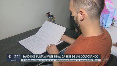 Criminosos furtam parte da tese de doutorado de estudante da Unesp de Rio Claro - Eles levaram o notebook e outros objetos de valor.
