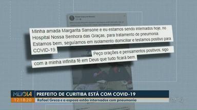 Prefeito de Curitiba e primeira-dama são internados com Covid-19 - Rafael Greca (DEM) e Margarita Sansone estão no Hospital Nossa Senhora das Graças.
