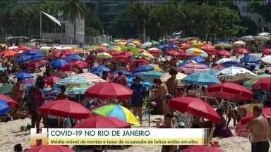 Taxa de ocupação na UTI e média móvel de mortes estão em alta no Rio de Janeiro - Fim de semana foi de aglomeração em vários pontos da capital.